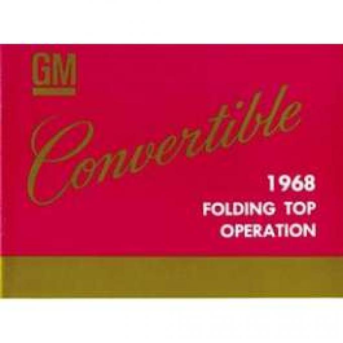 Camaro Convertible Folding Top Operation Manual, 1968