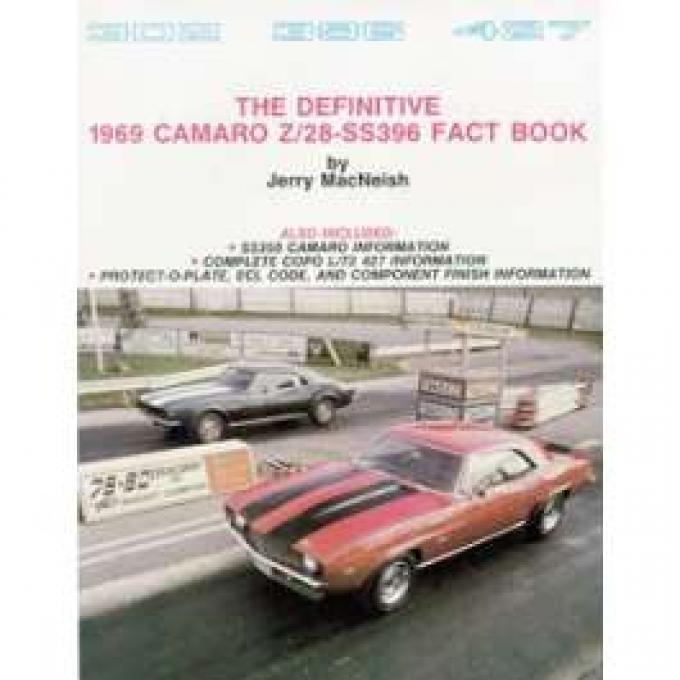 Camaro Book, The Definitive 1969 Camaro Z28/SS396 Fact Book