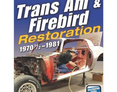 Trans Am & Firebird Restoration: 1970-1/2-1981