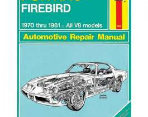 Firebird Haynes Repair Manual, 1970-1981