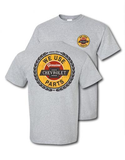 We Use Genuine Chevrolet Parts T-Shirt